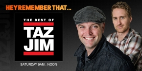 Hey Remember That – Best of Taz & Jim Show